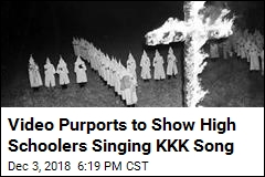 Video Purports to Show High Schoolers Singing KKK Song