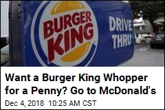 Want a Burger King Whopper for a Penny? Go to McDonald's