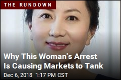 Why This Woman's Arrest Is Causing Markets to Tank