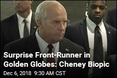 Surprise Front-Runner in Golden Globes: Cheney Biopic