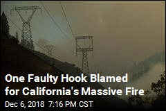 One Faulty Hook Blamed for California's Massive Fire