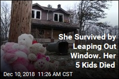 She Survived by Leaping Out Window. Her 5 Kids Died