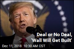 Deal or No Deal, 'Wall Will Get Built'