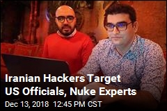 Iranian Hackers Target US Officials, Nuke Experts