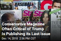 Conservative Magazine Often Critical of Trump Is Publishing its Last Issue