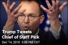 Trump Tweets Chief of Staff Pick