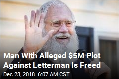 Man Who Allegedly Plotted to Kidnap Letterman's Son Is Freed