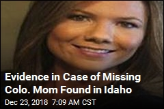 Evidence in Case of Missing Colo. Mom Found in Idaho