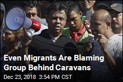 Critics Pounce on Group Behind Migrant Caravans