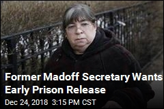Former Madoff Secretary Wants Early Prison Release