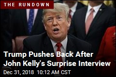 After Kelly's Surprise Interview, Trump Has Something to Say