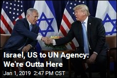 Israel, US to UN Agency: We're Outta Here