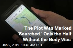 The Plot Was Marked 'Searched.' Only the Half Without the Body Was