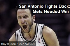 San Antonio Fights Back; Gets Needed Win