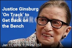 Justice Ginsburg 'On Track' to Get Back on the Bench
