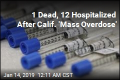 1 Dead, 12 Hospitalized After Calif. 'Mass Overdose'