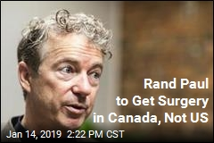 Rand Paul Going to Canada for Surgery