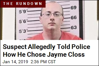 Suspect Allegedly Told Police How He Chose Jayme Closs
