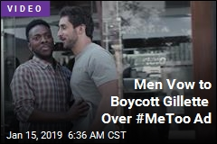 Men Vow to Boycott Gillette Over #MeToo Ad