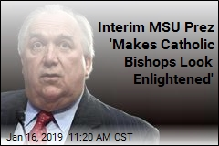Interim MSU Prez: Some Nassar Victims Like the Spotlight