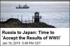 Russia to Japan: Time to 'Accept the Results of WWII'