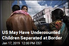 US May Have Undercounted Children Separated at Border
