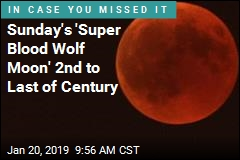Sunday's 'Super Blood Wolf Moon' 2nd to Last of Century