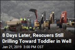 8 Days Later, Rescuers Still Drilling Toward Toddler in Well