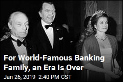 For World-Famous Banking Family, an Era Is Over