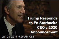 Trump Responds to Ex-Starbucks CEO's 2020 Announcement