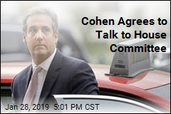 Cohen Agrees to Talk to House Committee