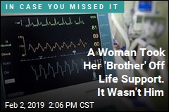 A Woman Took Her 'Brother' Off Life Support. It Wasn't Him