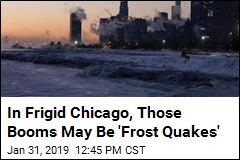 In Frigid Chicago, Those Booms May Be 'Frost Quakes'