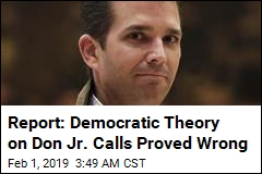 Report: Democratic Theory on Don Jr. Calls Proved Wrong