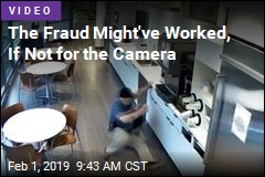 The Fraud Might've Worked, If Not for the Camera