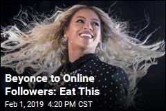 Beyonce to Online Followers: Eat This