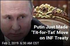Putin on INF Treaty: Russia's Out, Too
