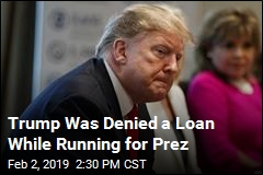 Trump Sought a Loan While Running for Prez
