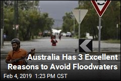 Australia Has 3 Excellent Reasons to Avoid Floodwaters