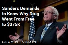 Sanders Demands to Know Why Drug Went From Free to $375K