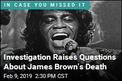 Investigation Raises Questions About James Brown's Death