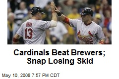 Cardinals Beat Brewers; Snap Losing Skid