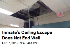Inmate's Ceiling Escape Does Not End Well