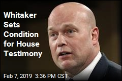 Whitaker Will Testify— as Long as He Isn't Subpoenaed