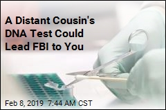 A Distant Cousin's DNA Test Could Lead FBI to You