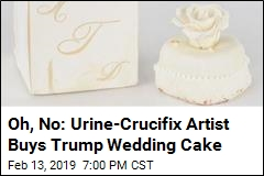 Piss Christ Artist Buys Cake From Trump Wedding