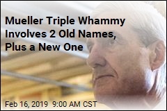 Mueller Triple Whammy Involves 2 Old Names, Plus a New One