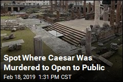 Spot Where Caesar Was Murdered to Open to Public