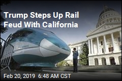 Trump Tries to Claw Back California Rail Funds