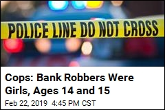 Girls 14 and 15 Arrested in Armed Robbery of Bank